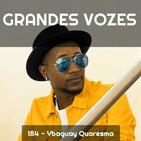 Ep. 184 - Ybaguay Quaresma | Dia Nacional da Galiza [Grandes Vozes do Nosso Mundo 3x120]