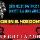 Luces en el Horizonte V15.8: ¿Cómo afectan los Trolls a los podcast y las RRSS? - NEGOCIADOR