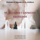 Altares y espacios sagrados - Ep. 98