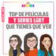 Especial Arcoíris Ep4 - Top de películas y series LGBT que tienes que ver