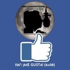 156º: ¡ME GUSTA! (6x08) 17/11/19