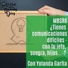 89.- MBSR6: ¿Tienes comunicaciones difíciles -con tu jefe, suegra, hijos...-? Con Yolanda Garfia