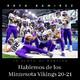 NFL Hablemos de los Minnesota Vikings 20-21