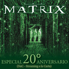 NaC 3x25: Especial Matrix - 20º Aniversario