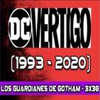 Los Guardianes de Gotham 3x30- VERTIGO COMICS (1993 - 2020)