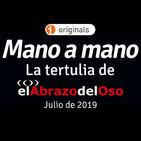 Mano a mano - La Tertulia de el Abrazo del Oso - Julio de 2019