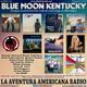 107- Blue Moon Kentucky (25 Junio 2017)