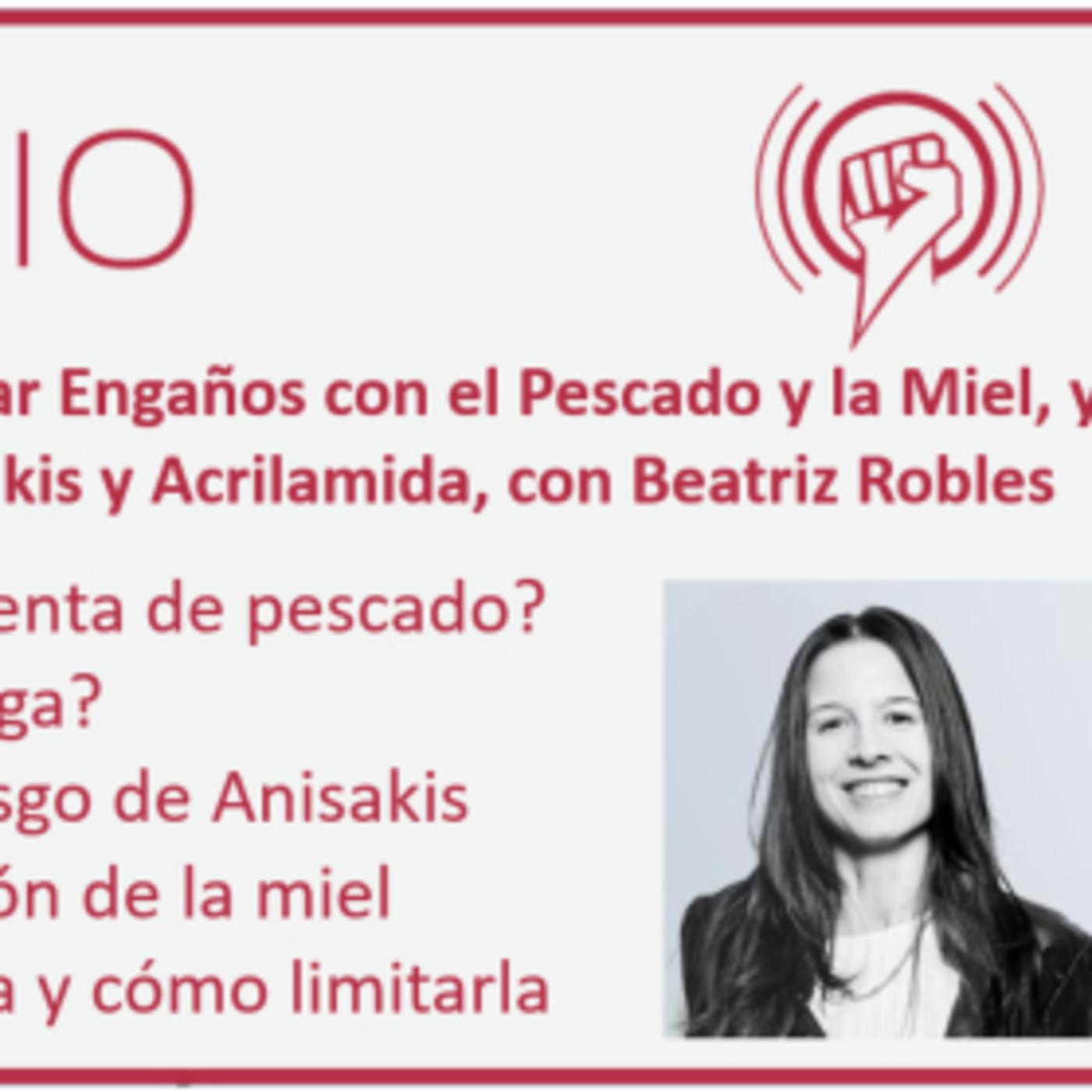 Episodio 163: Evitar Engaños con el Pescado y la Miel, y Reducir Riesgos de Anisakis y Acrilamida, con Beatriz Robles