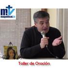 Taller de Oración (4: Jesús, te doy gracias) P.Santiago Martín FM