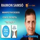 """Manifestar Deseos con el Decreto: """"YO SOY"""" - RAIMON SAMSÓ - Conferencia"""
