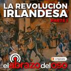 El Abrazo del Oso - La revolución Irlandesa - Parte 1