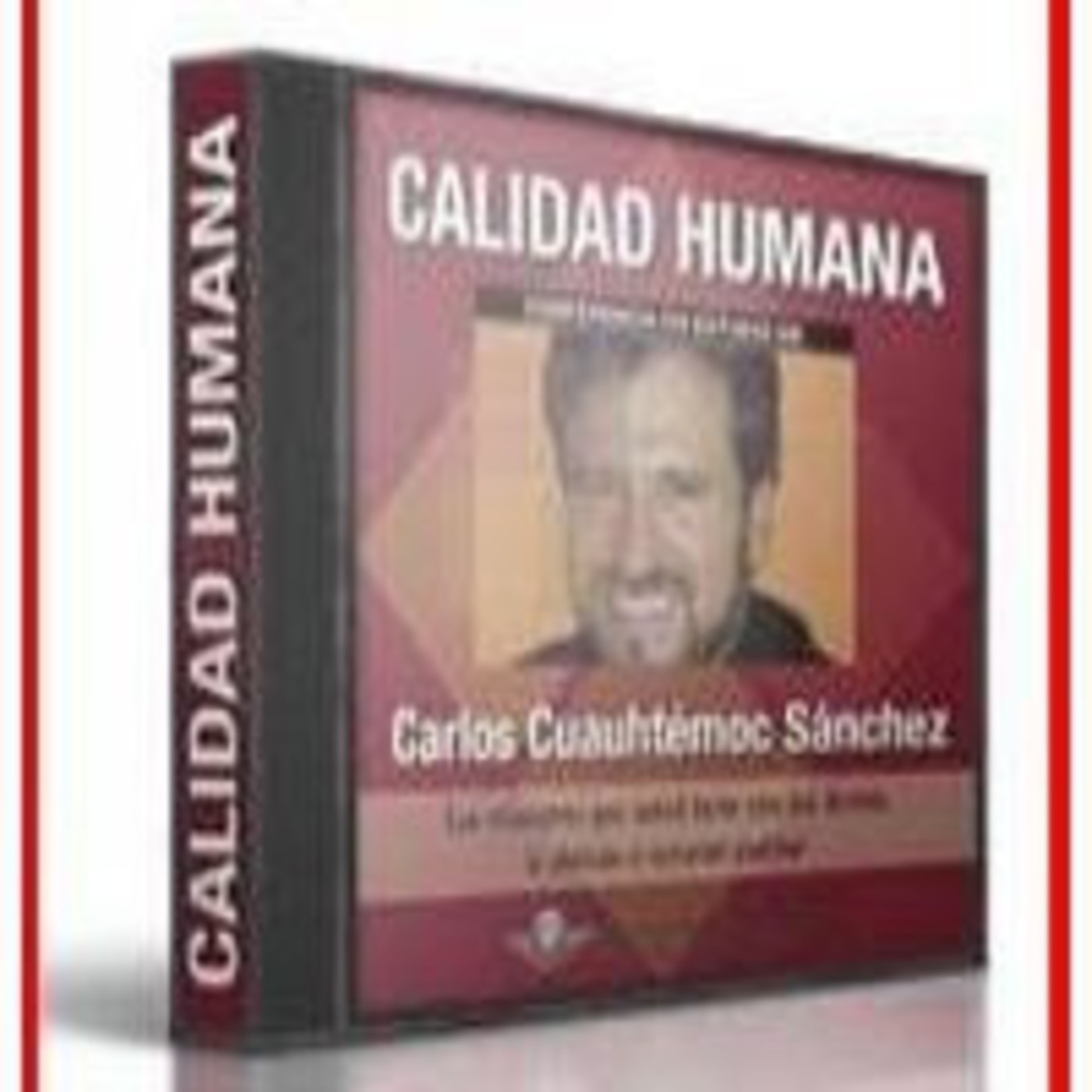 [01/01]Calidad Humana - Carlos Cuauhtemoc Sanchez