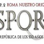 ROMA 002 - La república de los 500 años