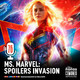 Ep 76: Ms. Marvel: Spoilers Invasion