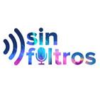 Sin Filtros Ep. 4