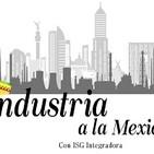 Industria a la Mexicana. 091219 p063