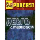 Pixelacos Podcast - Especial RetroMadrid 2014