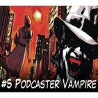 CVB Tomos y Grapas, Cómics - Capítulo # 5 - Podcaster Vampire