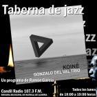 Taberna de JAZZ - 018 - Gonzalo del Val Trio - Koiné