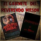 El Gabinete del Reverendo Wilson – Apocalipsis Caníbal y Schizofrenia di un attore