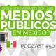 [Podcast 50] ¿Qué está pasando con los medios públicos en México?