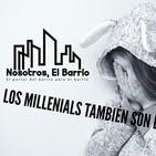 Los Millennials también son de Barrio- Nosotros, El Barrio