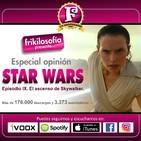 3X16. STAR WARS Episodio IX (Guerra de las galaxias) Entretenimiento, positividad, cine, tertulia, amistad. Frikilosofia