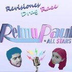 RelmuPaul Revisiones Drag Race All Stars 4 - @Nadjas_ - Capítulos 7, 8 y 9