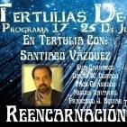 Reencarnación: Santiago Vázquez En Tertulia - Eva Carrasco( Las Voces De Los Guías)