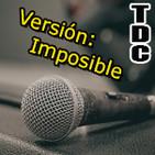 TDC Podcast - 42 - Versión imposible vol.1