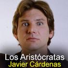 Los Aristócratas - 35 - Javier Cárdenas