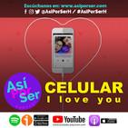 Celular, Móvil, I love you - @AsiPorSer #AsiPorSer