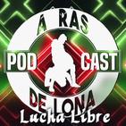 ARDL Lucha Libre 17/08/19: Camino a CMLL Aniversario 86, Global Wars Espectacular, Impact Wrestling en México