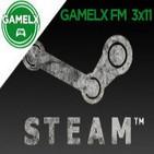 GAMELX FM 3x11 - Alabado sea STEAM
