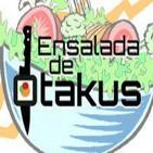 Ensalada Reboot #66: Otakus de la Vida Real