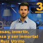 Episodio 3: Lanzar empresas, invertir, generar riqueza y ser inmortal, con Gonzalo Ruiz Utrilla