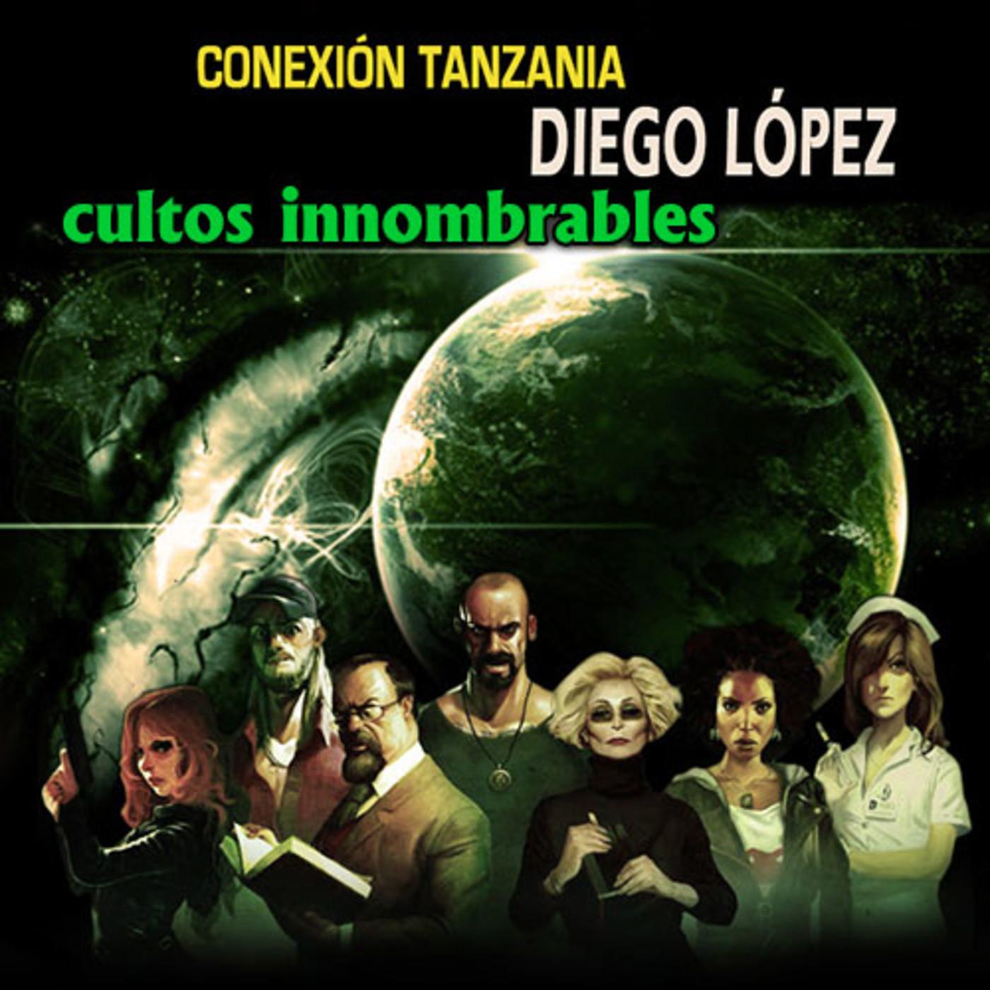CONEXIÓN TANZANIA - Cultos Innombrables (10/13)