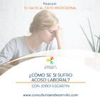 E25 - ¿Cómo se si sufro acoso laboral? con Jordi Escartin