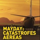 Mayday - Catastrofes Aereas - T11. E08. Prueba mortal