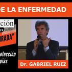 Dr. Gabriel Ruiz ( Médico ), EL NEGOCIO DE LA ENFERMEDAD ( I Congreso Salud Censurada )