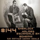 #144 Sherlock Holmes - Escándalo en Bohemia de Sir Arthur Conan Doyle