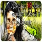 25º-Musica que NO debes escuchar antes de ir a dormir (Voz Humana)