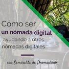EP 6: Cómo ser un nómada digital ayudando a otros nómadas digitales con Esmeralda