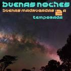 BUENAS NOCHES, BUENAS MADRUGADAS 34 2ª temporada