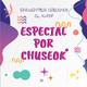 Episodio 106: Especial por Chuseok