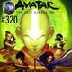 Ep.320 Avatar, La leyenda de Aang: Libro Tierra