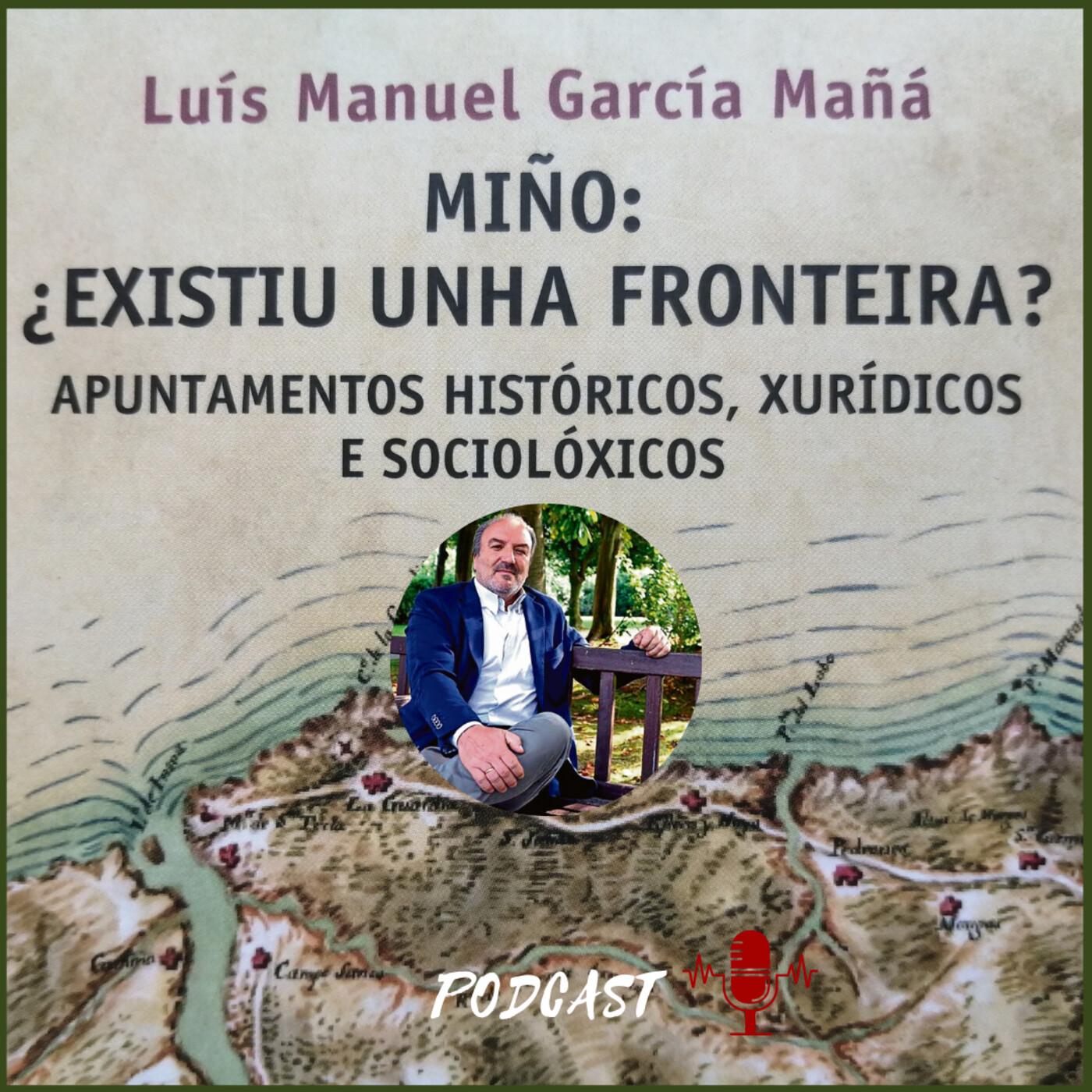 Conversa con García Mañá: Existiu unha fronteira entre Galicia e Portugal?