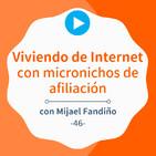 Viviendo de micronichos de afiliación con webs de pocas URLs, con Mijael Fandiño #46