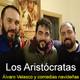 Los Aristócratas - 26 - Comedias navideñas, con Álvaro Velasco