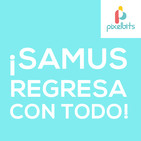 ¡Samus regresa con todo! | Pixelbits Podcast